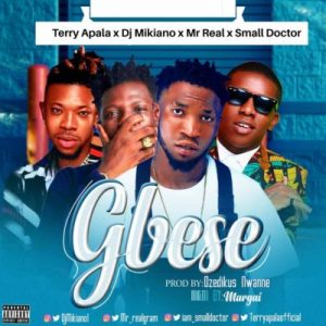 Terry Apala, Small Doctor, DJ Mikiano & Mr Real – Gbese
