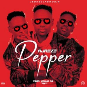 Ajaeze – Pepper (Prod. by Young OG)