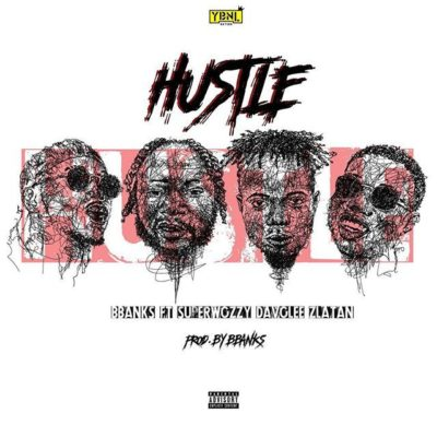 Bbanks ft. Superwozzy, Davolee & Zlatan – Hustle