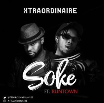 Runtown & Xtraordinaire – Soke