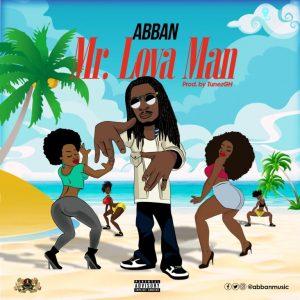 Abban – Mr Lova Man (Prod. by Tunez GH)