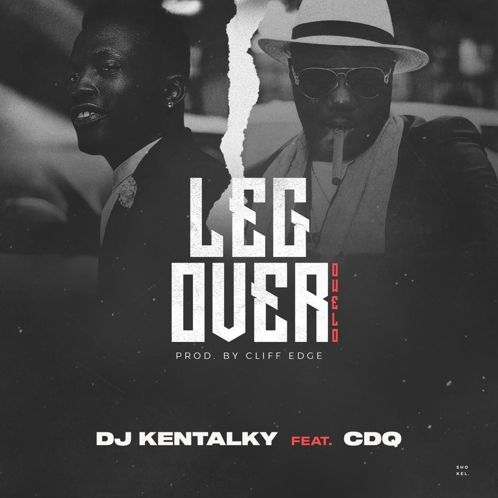 DJ Kentalky ft. CDQ – Leg Over