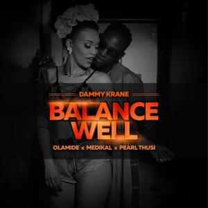 Dammy Krane ft. Olamide, Medikal & Pearl Thusi – Balance Well