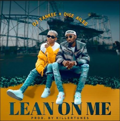 Dice Ailes & DJ Yankee – Lean On Me (Prod. By Killertunes)
