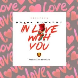 Frank Edwards – In Love With You