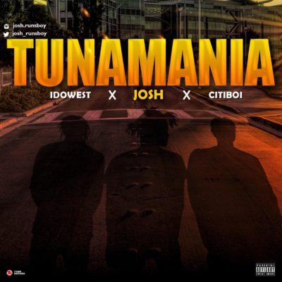Josh, Idowest & Citiboi – Tunamania
