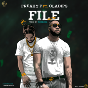 Freaky P ft. Oladips – File