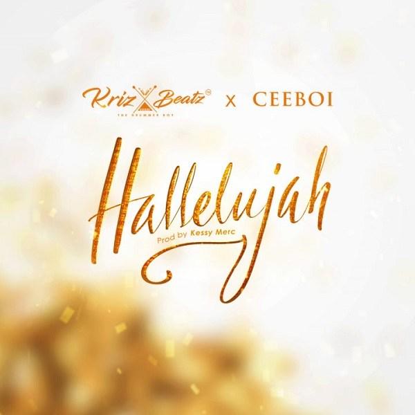 Krizbeatz & CeeBoi – Hallelujah