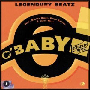 Legendury Beatz ft. Maleek Berry, Ceeza Milli & Kwesi Arthur – O! Baby