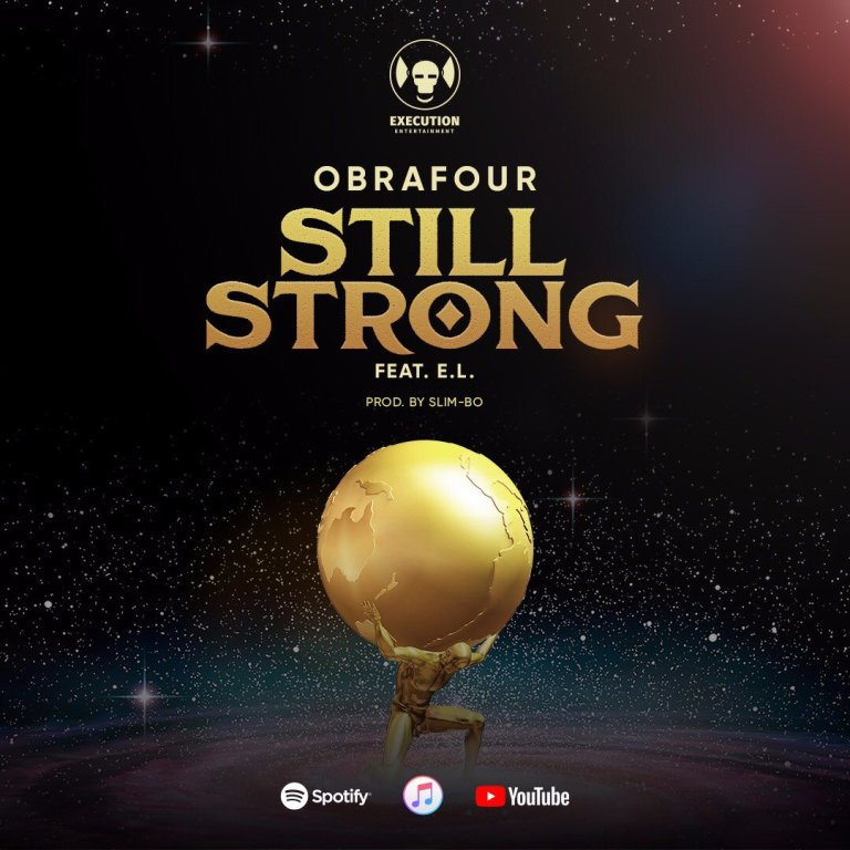 Obrafour ft. E.L – Still Strong (Prod. by Slimbo)