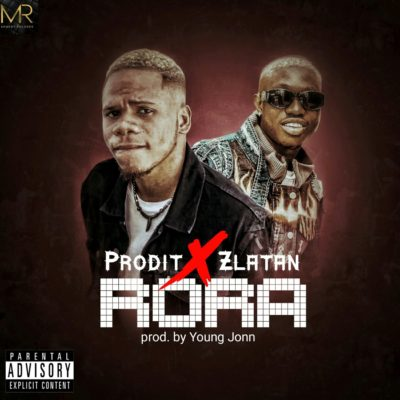 Prodit ft. Zlatan – Rora
