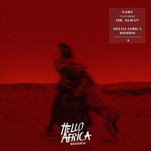 Sarz ft. Dr Alban – Hello Africa Riddim