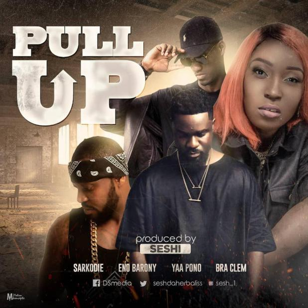 Sarkodie, Eno Barony, Yaa Pono & Bra Clem – Pull Up (Prod. By Seshi)
