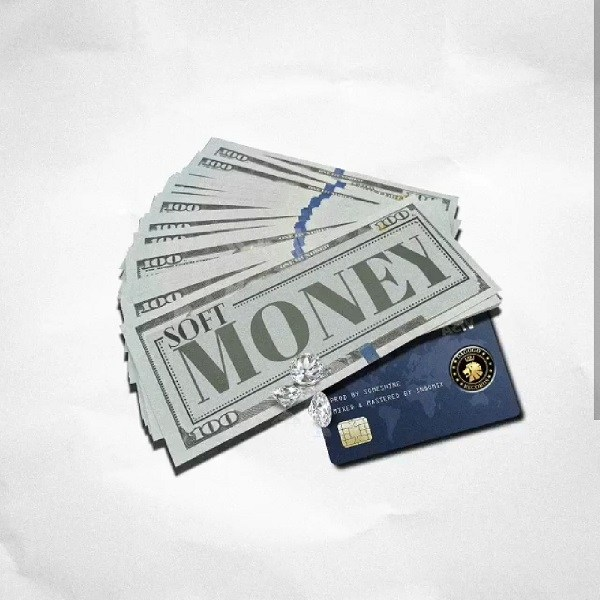 Soft – Money (Prod. By Someshine)