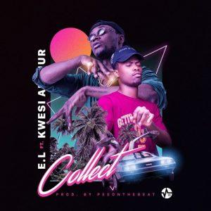 E.L ft. Kwesi Arthur – Collect (Prod. by PeeOnDaBeat)
