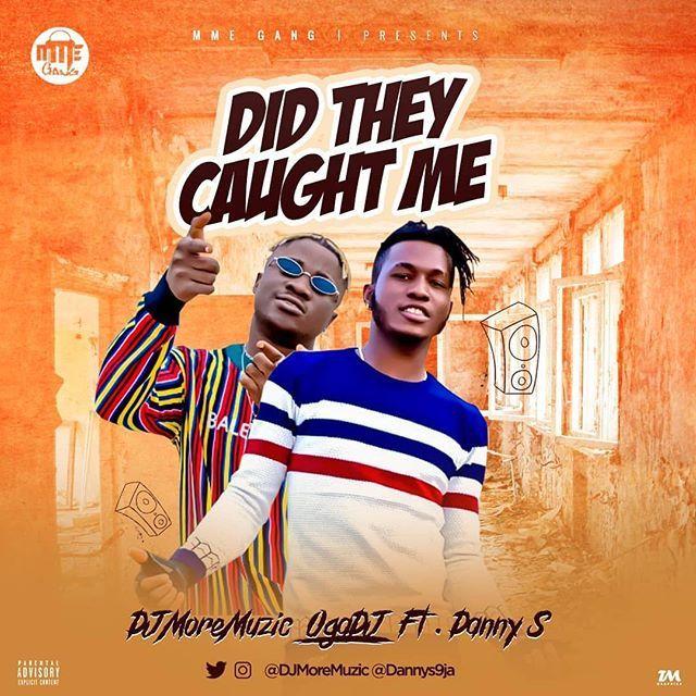 DJ MoreMuzic & Danny S – Did They Caught Me