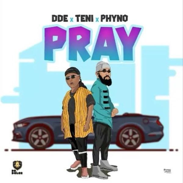 Dr. Dolor ft. Teni & Phyno – Pray (Prod. Jaysynths Beatz)