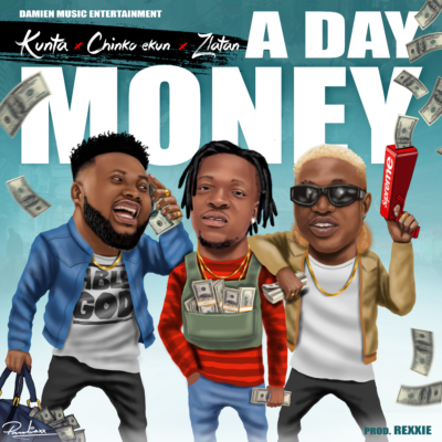 Kunta ft. Chinko Ekun & Zlatan – A Day Money