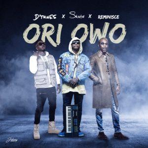 D'Tunes ft. Reminisce & SkiiBii – Ori Owo