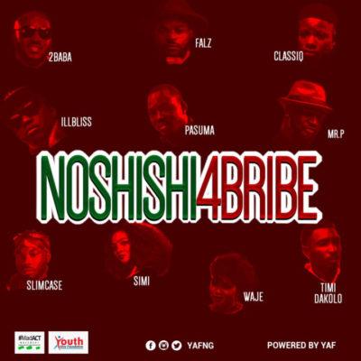 2Baba, Simi, Pasuma, Falz, Mr P, Slimcase & Others – No Shishi 4 Bribe