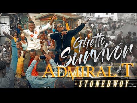 [Video] Admiral T ft. Stonebwoy – Ghetto Survivor