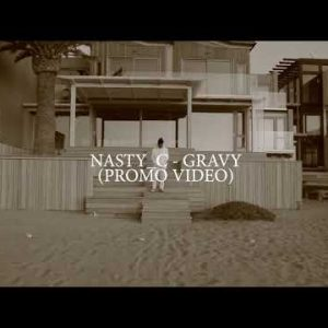 [Video] Nasty C – Gravy