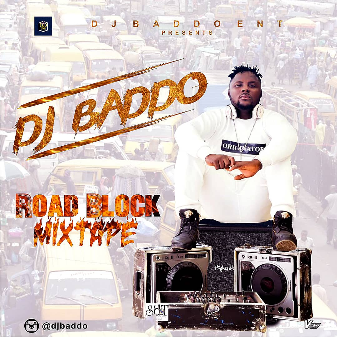 [Mixtape] DJ Baddo - Road Block Mix