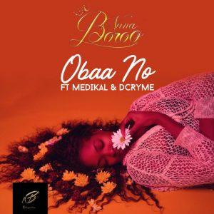 Nana Boroo ft. Medikal & D Cryme – Obaa No