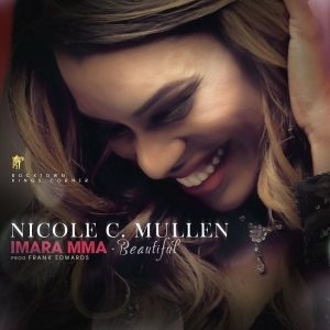 Nicole C Mullen – Imara Mma (Prod. Frank Edwards)