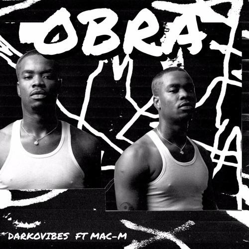 Darkovibes ft. Mac M – Obra (Prod. by MikeMillzOnEm)