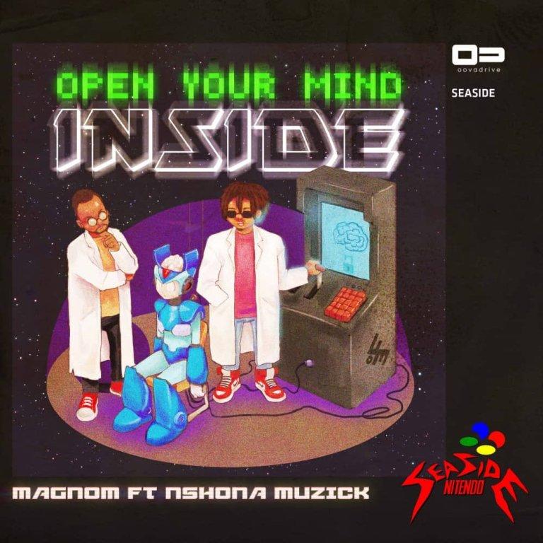 Magnom ft. Nshona Muzick – Open Your Mind Inside (Prod. by Nshona Muzick)