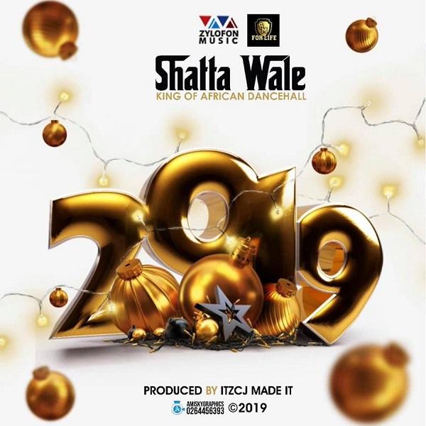 Shatta Wale – 2019 (Prod. ITSCJ Made It)