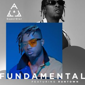Superstar Ace ft. Runtown – Fundamental