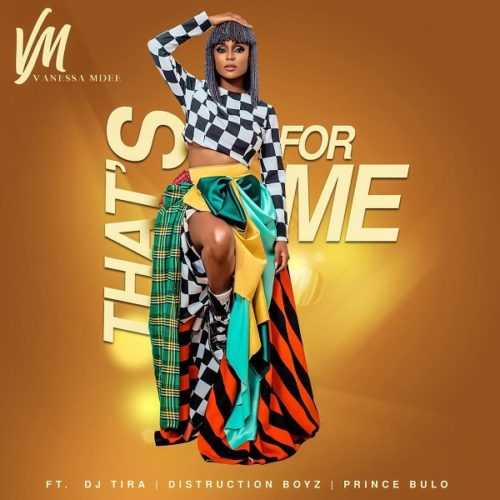 Vanessa Mdee ft. Distruction Boyz, Dj tira & Prince Bulo – That's For Me