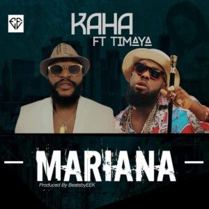 Kaha ft. Timaya – Mariana