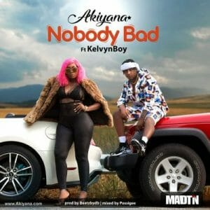 Akiyana ft. KelvynBoy – Nobody Bad (Prod. by PossiGee)