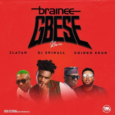 Brainee ft. Zlatan Ibile, Chinko Ekun & DJ Spinall – Gbese (Remix)