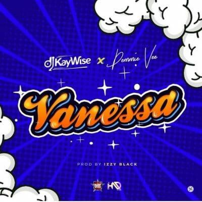 DJ Kaywise ft. Demmie Vee – Vanessa