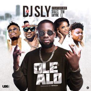DJ Sly ft. Teni, Skales, Daphne & E.L – Ole Alo
