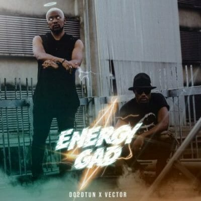 Do2dtun ft. Vector – Gad Energy