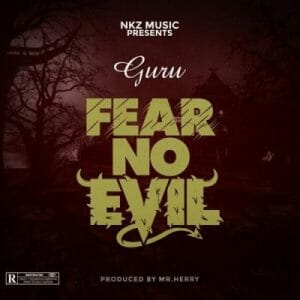 Guru – Fear No Evil (Prod. by Mr Herry)