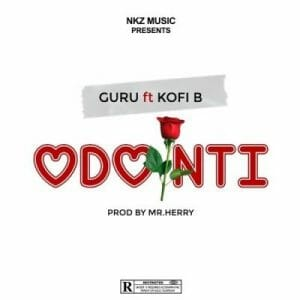 Guru ft. Kofi B – Odo Nti (Prod. by Mr. Herry)
