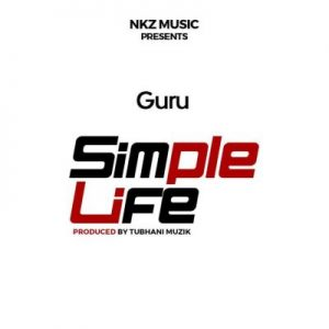 Guru – Simple Life (Prod. by TubhaniMuzik)