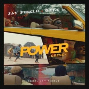 Jay Pizzle ft. GEE 4 – Power (Gbese)