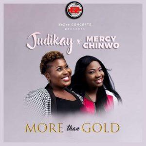 Judikay ft. Mercy Chinwo - More Than Gold