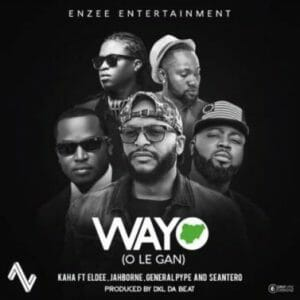 [Music + Video] Kaha ft. Eldee, General Pype, Sean Tero & Jahborne – Wayo