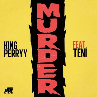 King Perryy ft. Teni – Murder