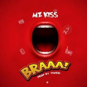 Mz Kiss – BRAAA! (Prod. Tiwezi)