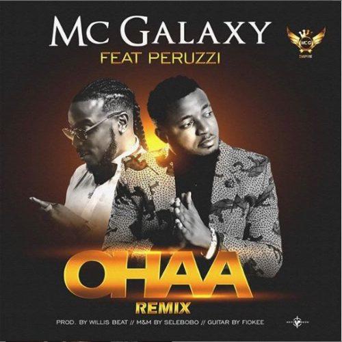 Mc Galaxy ft. Peruzzi – Ohaa (Remix)