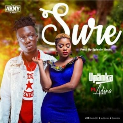Opanka ft. Adina – Sure (Prod. by Ephraim)